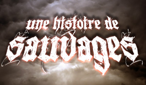 Blog_Histoire_de_Sauvages